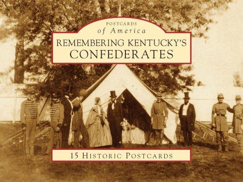 Remembering Kentucky's Confederates (Postcards of America: Kentucky) pdf