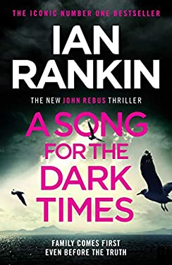 A Song for the Dark Times: The Brand New Must-Read Rebus Thriller