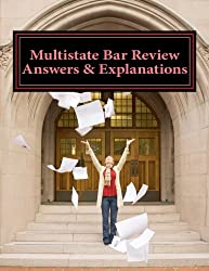 Multistate Bar Review Answers & Explanations: 581 Questions & Detailed Explanatory Answers