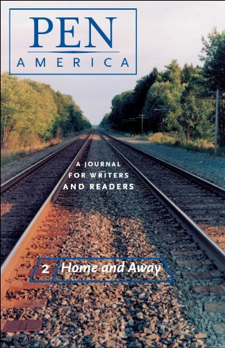 PEN America Issue 2: Home and Away (PEN America: A Journal for Writers and Readers) (English Edition)