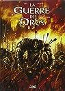 La Guerre des Orcs, tome 1 : L'art de la guerre par Daxiong