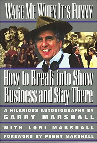 Wake Me When It's Funny: How to Break into Show Business and Stay (Insider Filmbooks)