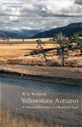 Yellowstone Autumn: A Season of Discovery in a Wondrous Land (American Lives)