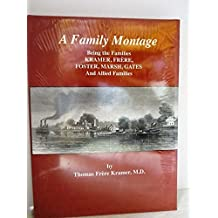 A Family Montage: Being the Families Kramer, Frere, Foster, Marsh, Gates, And Allied Families