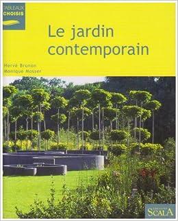 JARDIN CONTEMPORAIN (LE): MONIQUE MOSSER HERV� BRUNON ...