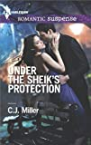 Under the Sheik's Protection (Harlequin Romantic Suspense Book 1813)