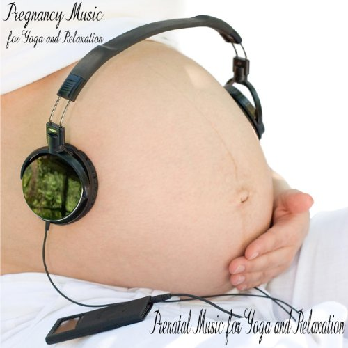 - Pregnancy Music for Yoga and Relaxation