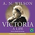Victoria: A Life Audiobook by A N Wilson Narrated by Gareth Armstrong