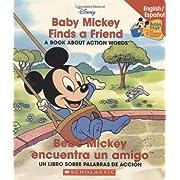 Baby Mickey Finds A Friend / Bebé Mickey encuentra un amigo (Disney Bil) (Spanish Edition)