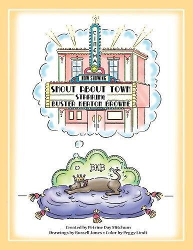 Snout about Town: A Tale for Precocious Canines and Their Personal Assistants