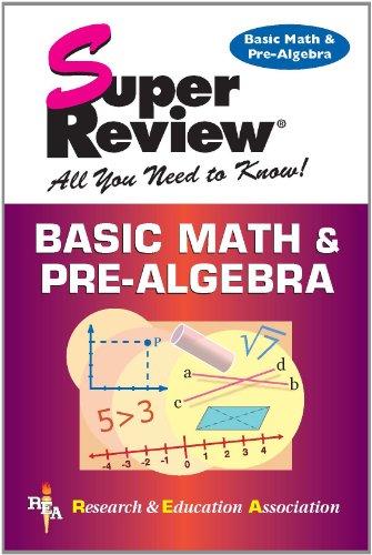 Basic Math & Pre-Algebra Super Review (Super Reviews Study Guides)