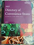 2007 Directory of Convenience Stores : The Book of C-Store Market Facts, , 1891856650