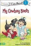 My Cowboy Boots, Crystal Bowman, 0310715741