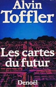 Les cartes du futur par Alvin Toffler
