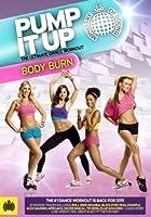 Pump It Up - Body Burn