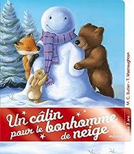 Un câlin pour le bonhomme de neige par M. Christina Butler