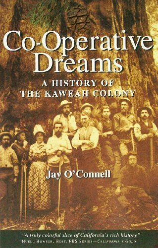 Co-Operative Dreams: A History of the Kaweah Colony