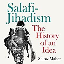 Salafi-Jihadism: The History of an Idea Audiobook by Shiraz Maher Narrated by Lara Sawalha