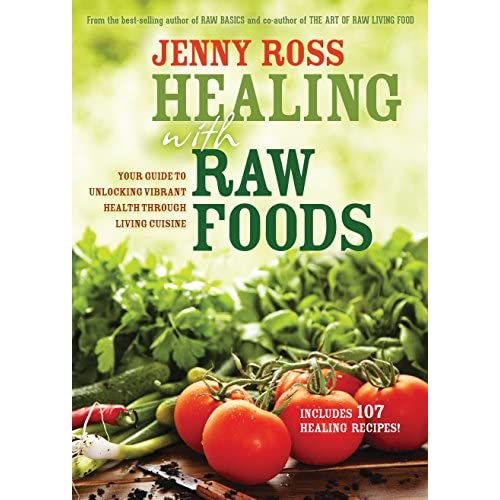 Healing with Raw Foods: Your Guide to Unlocking Vibrant Health Through Living Cuisine (Paperback)