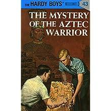 Hardy Boys 43: The Mystery of the Aztec Warrior (The Hardy Boys)