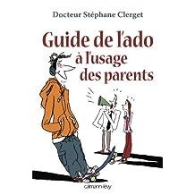 Guide de l'ado à l'usage des parents (Psychologie, Psychanalyse, Pédagogie) (French Edition)