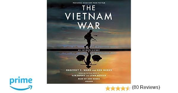 The vietnam war an intimate history geoffrey c ward ken burns the vietnam war an intimate history geoffrey c ward ken burns 9780307970817 amazon books fandeluxe Gallery