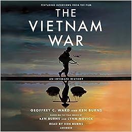 The Vietnam War An Intimate History Geoffrey C Ward