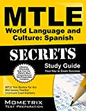 Mtle World Language and Culture Spanish Secrets Study Guide : MTLE Test Review for the Minnesota Teacher Licensure Examinations, MTLE Exam Secrets Test Prep Team, 1630945714