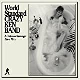 World Standard Crazy Ken Band: Tatsuo Sunaga Live