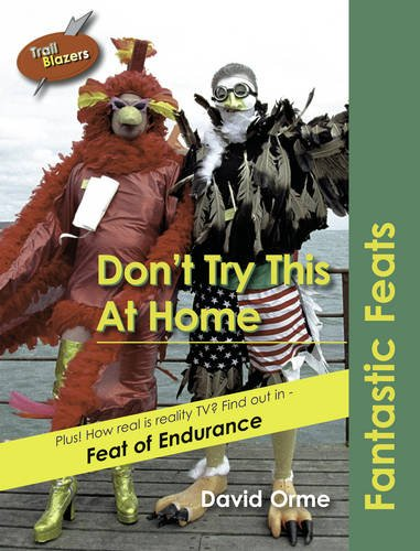 Read Online Don't Try This at Home: Fantastic Feats (Trailblazers) ebook