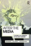 img - for After the Media: Culture and Identity in the 21st Century book / textbook / text book