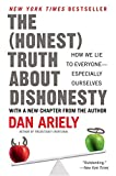 img - for The Honest Truth About Dishonesty: How We Lie to Everyone--Especially Ourselves by Dan Ariely (2013-06-18) book / textbook / text book
