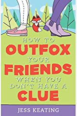 How to Outfox Your Friends When You Don't Have a Clue (My Life Is a Zoo Book 3) Kindle Edition