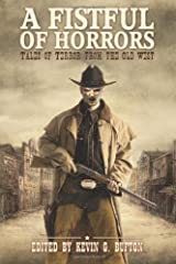 A Fistful of Horrors: Tales of Terror from the Old West