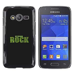 TopCaseStore / la caja del caucho duro de la cubierta de protección de la piel - Friends Rock Qutoe Friendship Love Life - Samsung Galaxy Ace 4 G313 SM-G313F