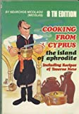 Cooking from Cyprus; the Island of Aphrodite, including recipes of Taverna Meze by Nearchos Nicolaou (Nicolas) (1988-12-01)