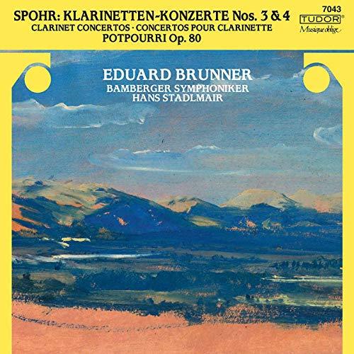 Spohr: Clarinet Concertos Nos. 3 and 4 & Potpourri, Op. 80