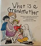 What is a Grandmother by Lee Parr And Joan…