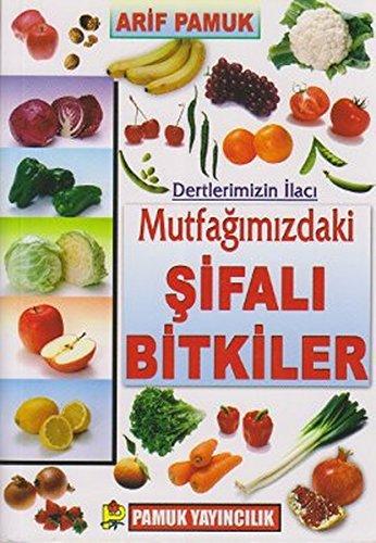 Dertlerimizin Ilaci Mutfagimizdaki Sifali Bitkiler (Bitki-023/P21) ebook