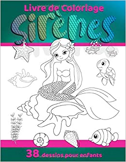 Amazon Livre De Coloriage Sirenes Album A Colorier Pour Enfants Illustrations Amusantes Et Faciles Pour Garcons Et Filles Coloriage Contour Crafts For Children