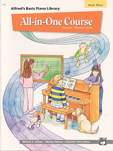 All-in-One Course for Children: Lesson, Theory, Solo, Book 3 (Alfred's Basic Piano Library) (One For One And One For All)