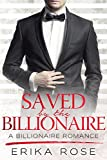 Saved by the Billionaire: A Billionaire Romance