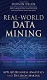 img - for Real-World Data Mining: Applied Business Analytics and Decision Making (FT Press Analytics) book / textbook / text book