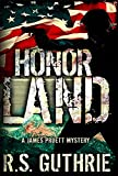 Honor Land: A Hard Boiled Murder Mystery (A James Pruett Mystery Book 3)