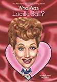 img - for Who Was Lucille Ball? book / textbook / text book