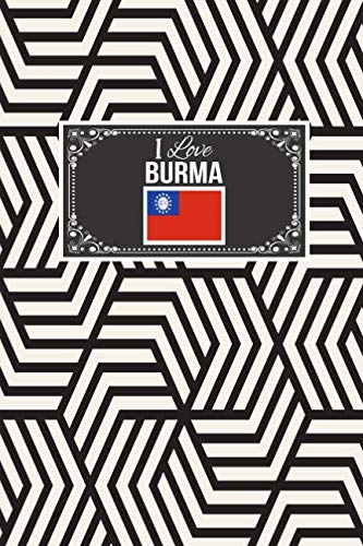I Love Burma: Patriotic Country National Flag Gift Journal Notebook