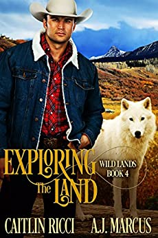 Exploring the Land (Wild Lands Book 4) by [Ricci, Caitlin, Marcus, A.J.]