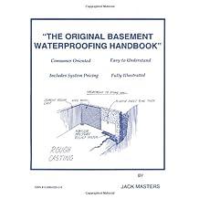 The Original Basement Waterproofing Handbook