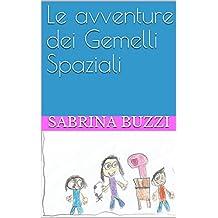 Le avventure dei Gemelli Spaziali (Italian Edition)
