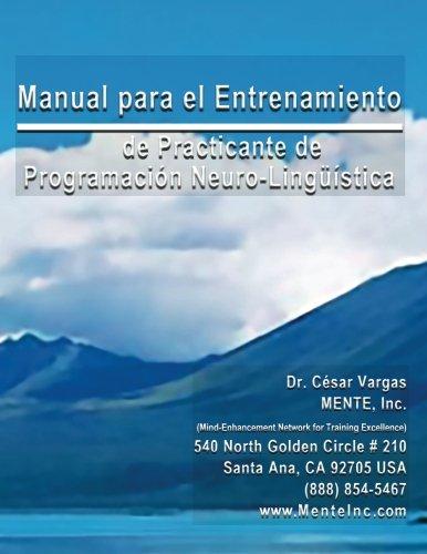 Manual para el Entrenamiento de Practicante de Programacion Neuro-Linguistica (Spanish Edition) by Veritas Invictus Publishing